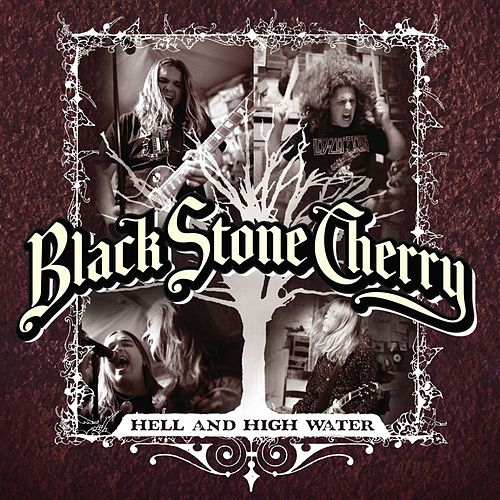 Hell And High Water by Black Stone Cherry