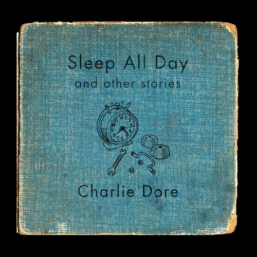 Sleep All Day by Charlie Dore