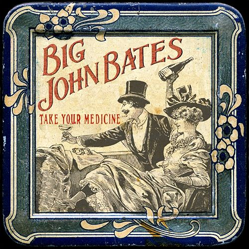Take Your Medicine by Big John Bates
