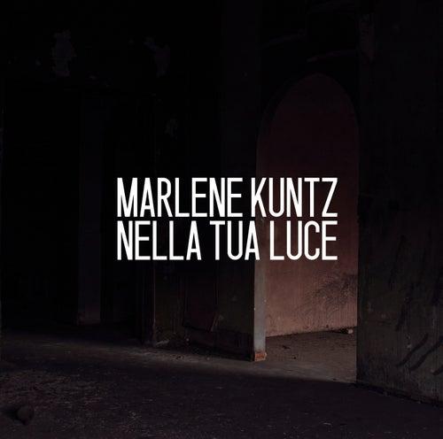 Nella tua luce de Marlene Kuntz