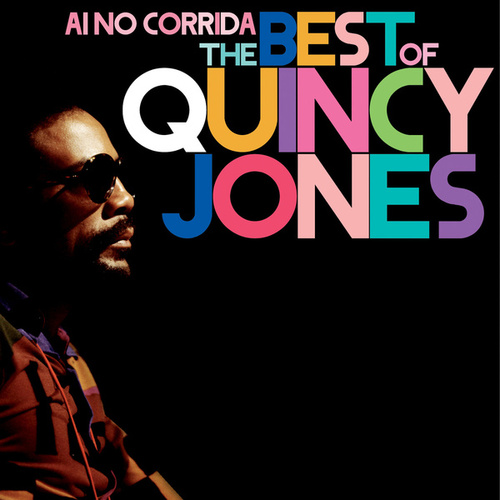 Ai No Corrida: The Best Of Quincy Jones by Quincy Jones