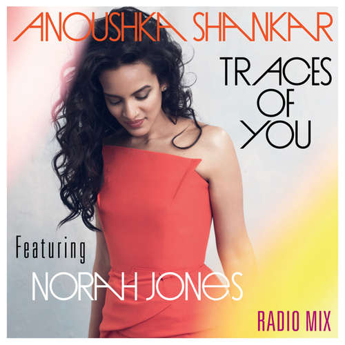 Traces Of You (Radiomix) by Anoushka Shankar