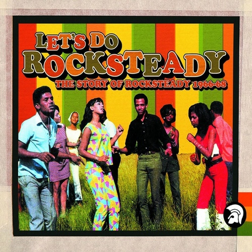 Let's Do Rocksteady: The Story of Rocksteady 1966-68 de Various Artists