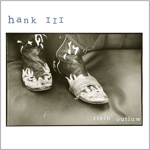 Risin' Outlaw by Hank Williams III