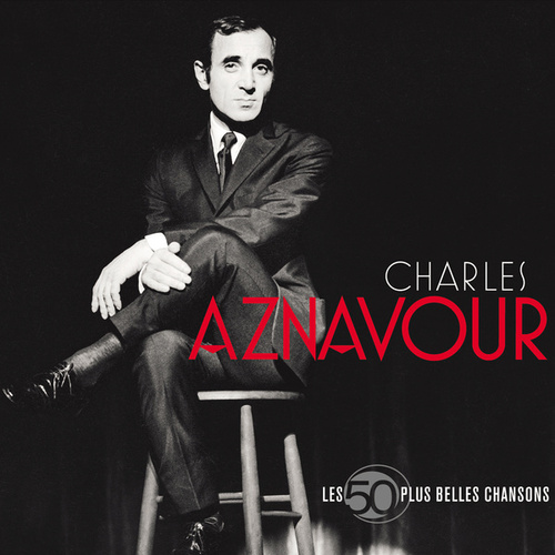 Les 50 + Belles Chansons by Charles Aznavour