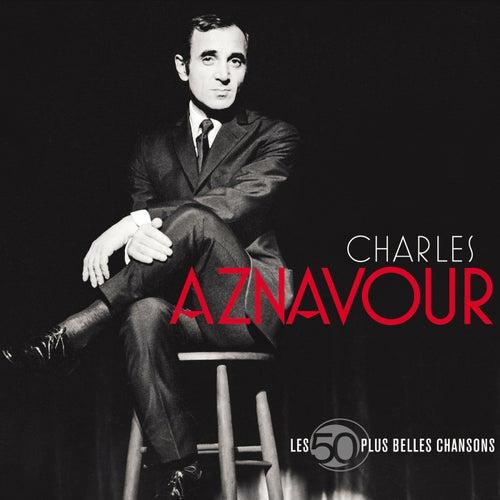 Les 50 + Belles Chansons von Charles Aznavour