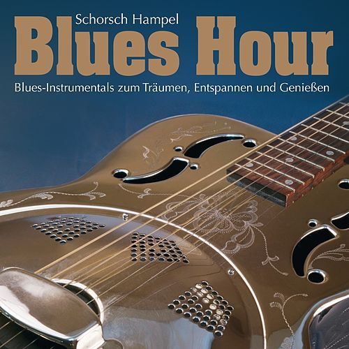 Blues Hour (One Hour of Fantastic Blues-Instrumentals) by Schorsch Hampel