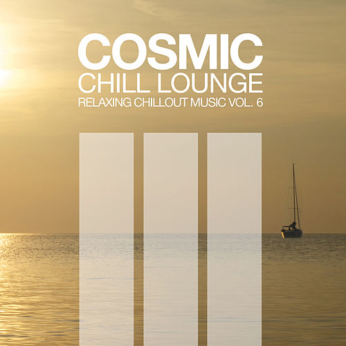 Cosmic Chill Lounge, Vol. 6 von Various Artists