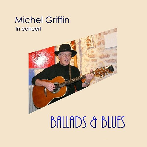 Ballads & Blues von Michel Griffin