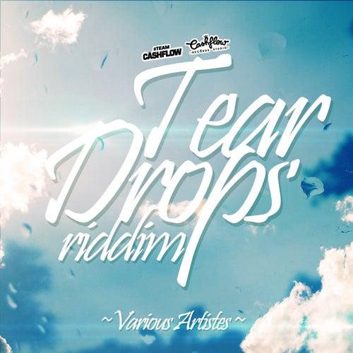 Tear Drops Riddim von Various Artists