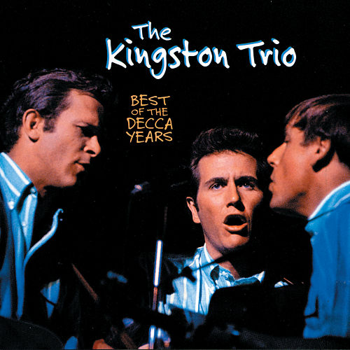 Best Of The Decca Years de The Kingston Trio