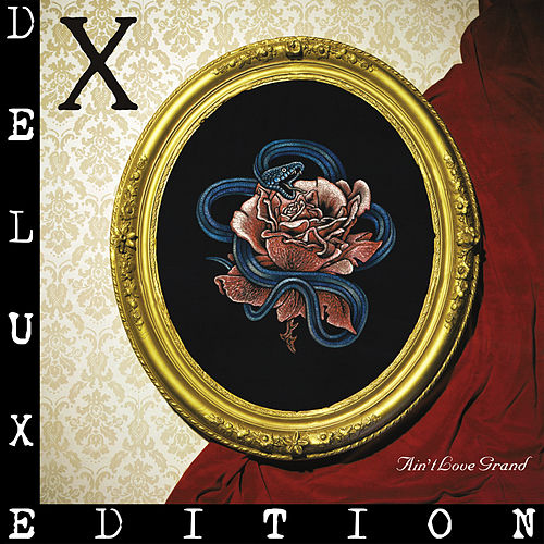 Ain't Love Grand (Deluxe) by X