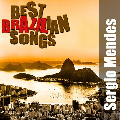 Best Brazilian Songs by Sergio Mendes