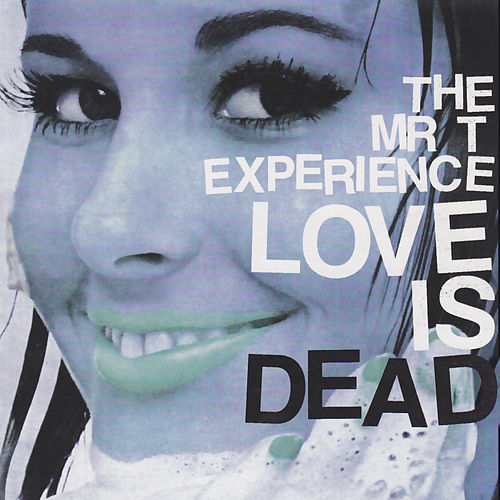 Love Is Dead de Mr. T Experience