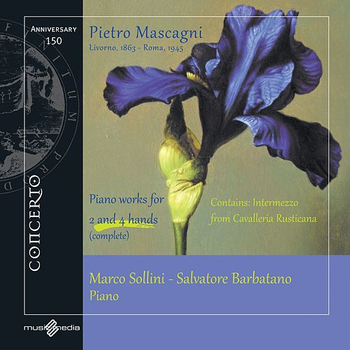 Mascagni: Piano Works for 2 & 4 Hands by Marco Sollini
