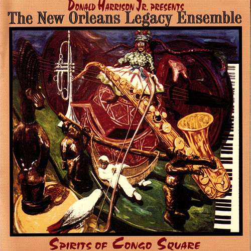 Spirits Of Congo Square by Donald Harrison