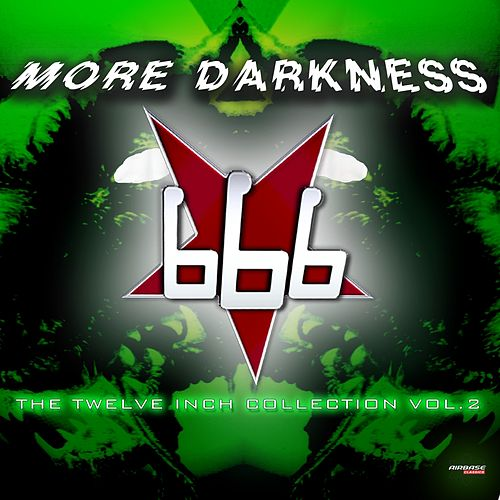 More Darkness (The Twelve Inch Collection Vol.2) by 666