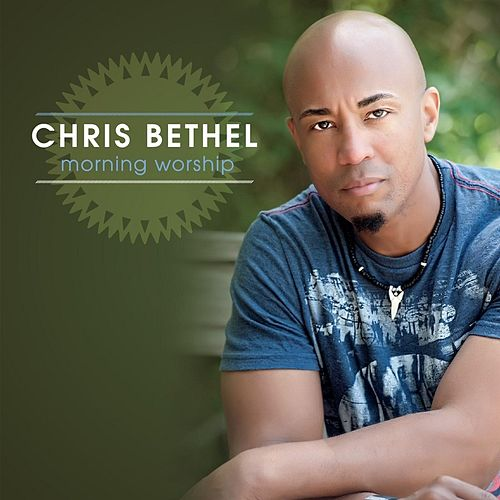 Morning Worship de Chris Bethel