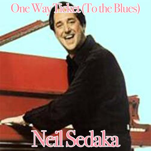 One Way Ticket (To the Blues) de Neil Sedaka