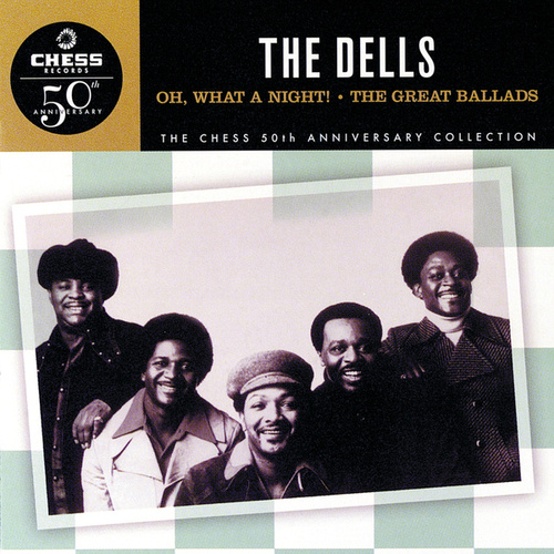 Oh, What A Night! The Great Ballads von The Dells