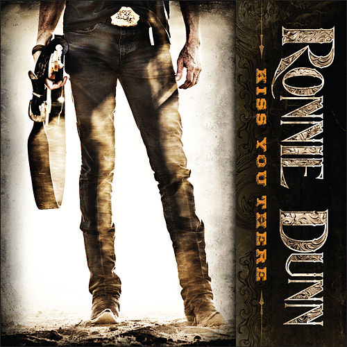 Kiss You There by Ronnie Dunn