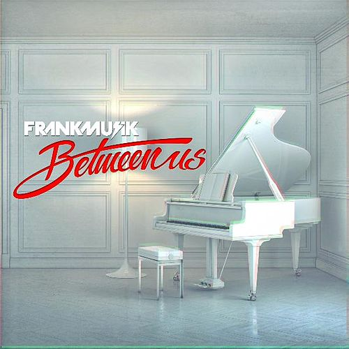 Between Us von FrankMusik
