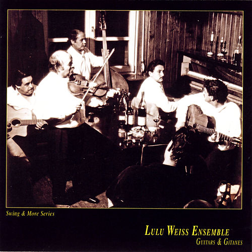 Guitars & Gitanes by Lulu Weiss Ensemble