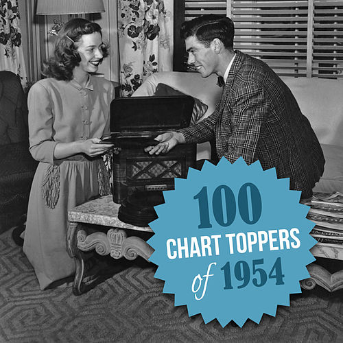 100 Chart Toppers of 1954 by Various Artists