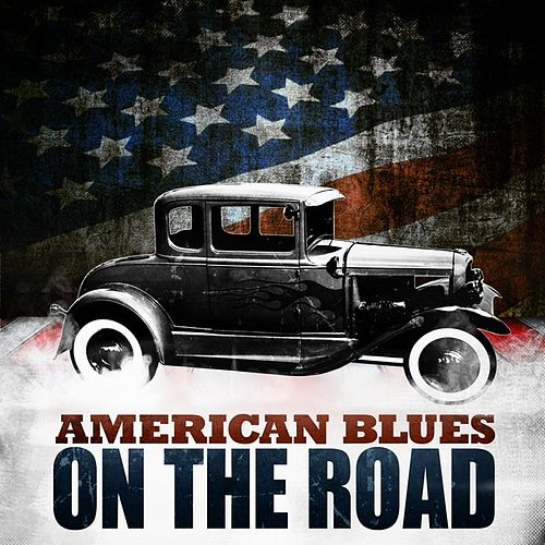 American Blues - On the Road by Various Artists