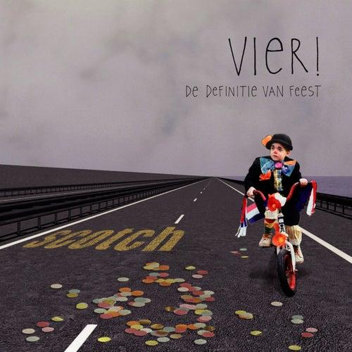 Vier! (De Definitie Van Feest) by Scotch