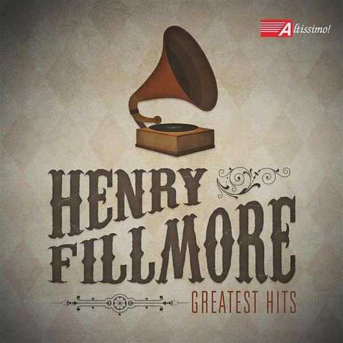 Henry Fillmore's Greatest Hits by United States Air Force