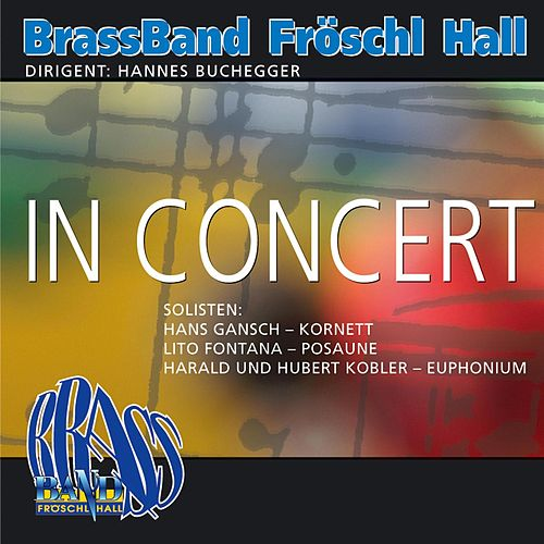 In Concert by Brass Band Fröschl Hall