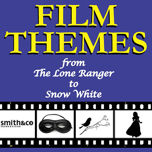 Film Themes: From the Lone Ranger to Snow White de L'orchestra Cinematique
