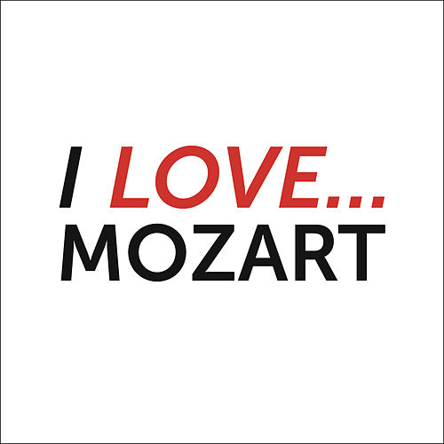 I Love Mozart de Various Artists