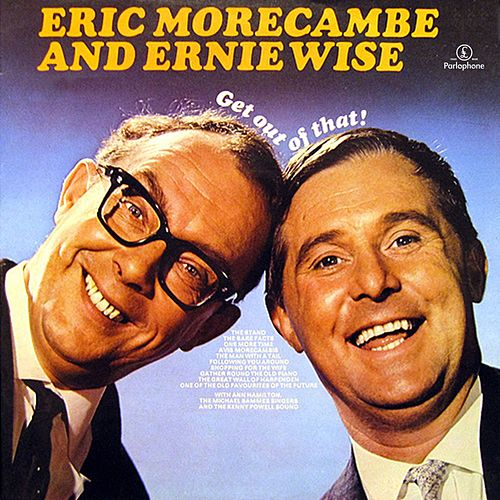 Get Out Of That! by Morecambe & Wise