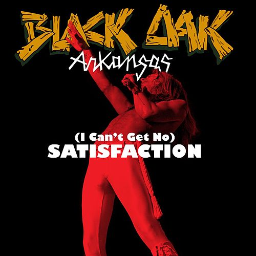 [I Can't Get No] Satisfaction di Black Oak Arkansas
