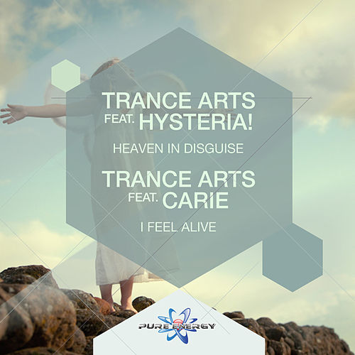 I Feel Alive / Heaven in Disguise by Trance Arts