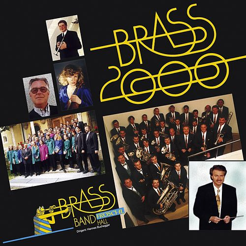 Brass 2000 by Brass Band Fröschl Hall