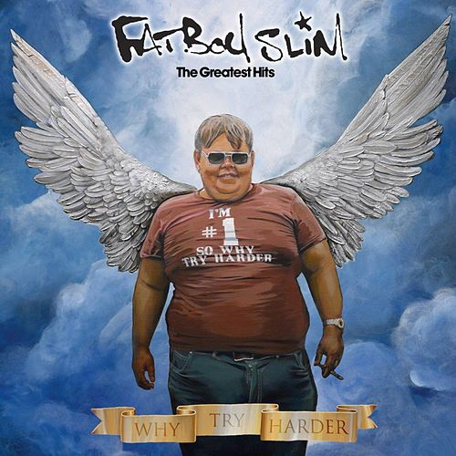 Why Try Harder (The Greatest Hits) von Fatboy Slim