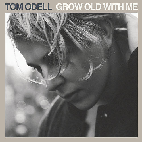 Grow Old With Me von Tom Odell