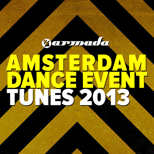 Armada Amsterdam Dance Event Tunes 2013 by Various Artists
