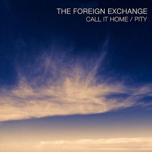 Call It Home / Pity - Digi 45 de The Foreign Exchange