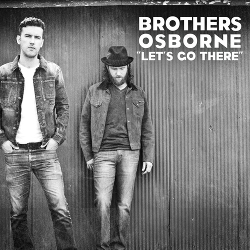 Let's Go There by Brothers Osborne