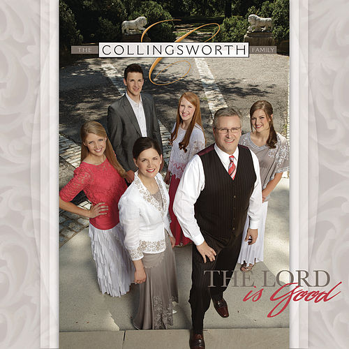 The Lord Is Good von The Collingsworth Family