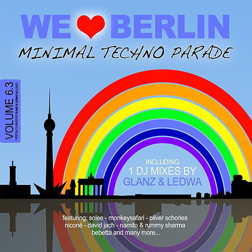 We Love Berlin 6.3 - Minimal Techno Parade (Incl. DJ Mix By Glanz & Ledwa) von Various Artists
