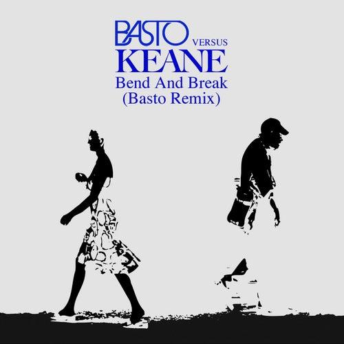 Bend & Break (Basto vs Keane) (Basto Remix) van Keane