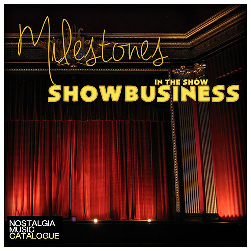 Milestones in the Show Business by Various Artists