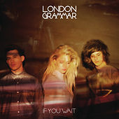 If You Wait by London Grammar
