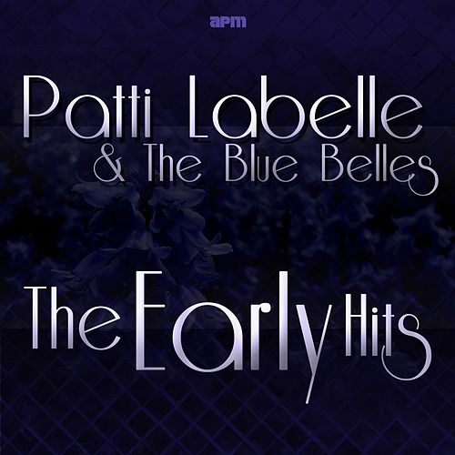 The Early Hits de Patti LaBelle