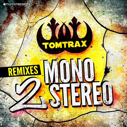 Mono 2 Stereo (The Remixes) von Tom Trax